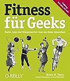 Fitness für Geeks: Hacks, Apps und Wissenswertes rund um deine Gesundheit