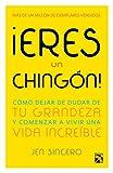 ¡Eres un chingón! (Spanish Edition)