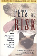 Pets at Risk: From Allergies to Cancer, Remedies for an Unsuspected Epidemic Paperback