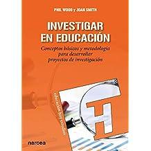 Investigar en educación: Conceptos básicos y metodología para desarrollar proyectos de investigación (Educación Hoy Estudios nº 147) (Spanish Edition)