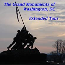 The Grand Monuments of Washington, DC - Extended Tour: Includes All Major Monuments PLUS Four Major Monuments across the Potomac Walking Tour by Maureen Reigh Quinn Narrated by Maureen Reigh Quinn