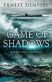 Game of Shadows: A Sean Wyatt Archaeological Thriller (Sean Wyatt Adventure Book 6)