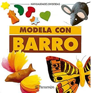 Modela con barro / Modeling with clay (Spanish Edition)