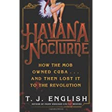 Havana Nocturne: How the Mob Owned Cuba and Then Lost It to the Revolution Hardcover – June 3, 2008