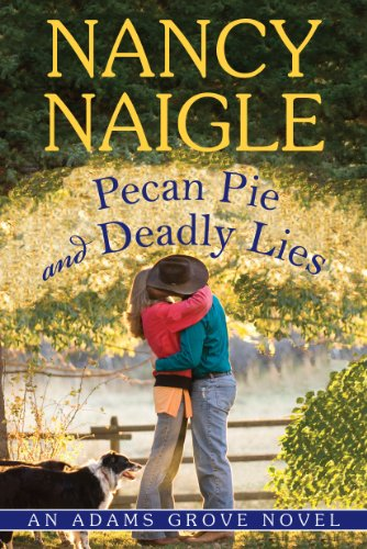 Pecan Pie and Deadly Lies (An Adams Grove Novel Book 4)
