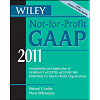 Wiley Not-for-Profit GAAP 2011.: Interpretation and Application of Generally Accepted Accounting Principles