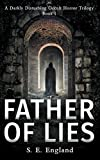 Father of Lies: A Supernatural Horror Novel (A Darkly Disturbing Occult Horror Trilogy)