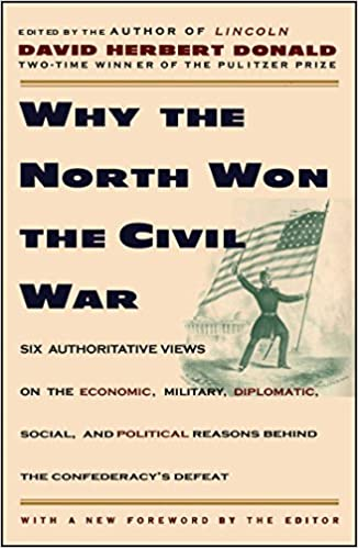 why the north won the civil war david herbert donald  why the north won the civil war david herbert donald 9780684825069 amazon com books