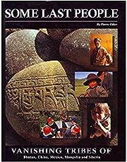 Some Last People: Vanishing Tribes of Bhutan, China, Mexico, Mangolia and Siberia