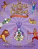 Le yoga au cirque  : pour une meilleure conscience de son corps (French Edition)