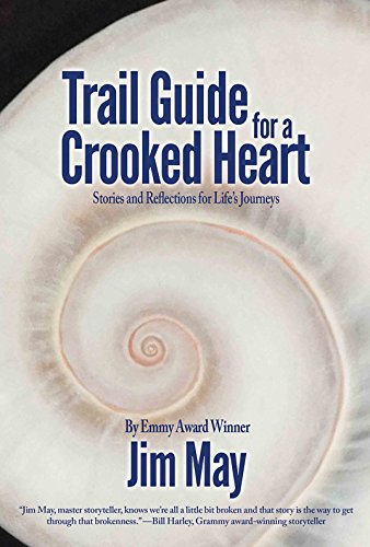Trail Guide for a Crooked Heart: Stories and Reflections for Life's Journey