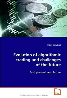 Evolution of algorithmic trading and challenges of the future: Past, present, and future