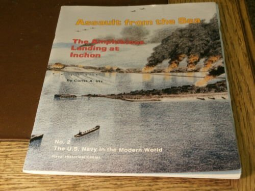 Us Navy Amphibious Assault Ships - Assault from the Sea: The Amphibious Landing at Inchon (The U.S. Navy in the Modern World Series, No 2)
