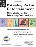 Patenting Art and Entertainment, Richard Stim and Gregory Aharonian, 1413300324
