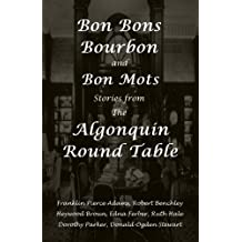 Bon Bons, Bourbon and Bon Mots: Stories from the Algonquin Round Table