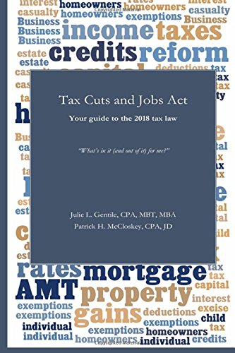 Tax Cuts and Jobs Act: Your guide to the 2018 tax law