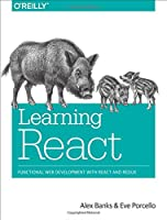 Learning React: Functional Web Development with React and Redux Front Cover