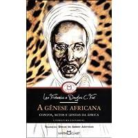 A Gênese Africana. Contos, Mitos e Lendas da África
