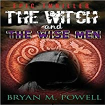 THE WITCH AND THE WISE MEN: CHRISTIAN FANTASY SERIES, BOOK 1