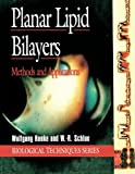 Planar Lipid Bilayers : Methods and Applications, W. Hanke, W. R. Schulue, 0123229952