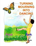 img - for Turning Mourning Into Dancing: Adult Coloring Book book / textbook / text book