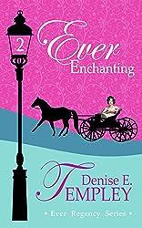 Ever Enchanting (Ever Regency Book 2)
