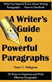 A Writer's Guide to Powerful Paragraphs, Victor C. Pellegrino, 0945045050