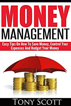 Money Management Easy Tips On How To Save Money Control