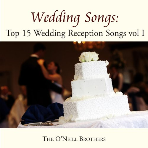 Wedding Songs: Top 15 Wedding Reception Songs, Vol. I By