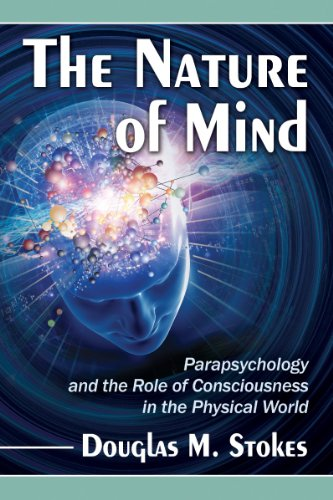 The Nature of Mind: Parapsychology and the Role of Consciousness in the Physical World