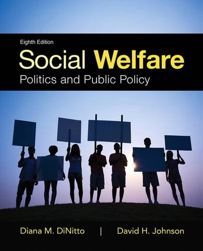 Social Welfare: Politics and Public Policy (8th Edition) (Social Welfare Policy And Social Programs 4th Edition)