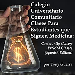 Colegio Universitario Comunitario Clases Para Estudiantes que Siguen Medicina [Community College Classes for Students Who Study Medicine]