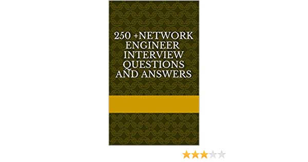 250 network engineer interview questions and answers ebook sachin p amazoncomau kindle store - Network Engineer Interview Questions And Answers