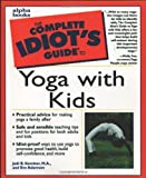 The Complete Idiot's Guide to Yoga with Kids, Jodi Komitor and Eve Adamson, 0028639359