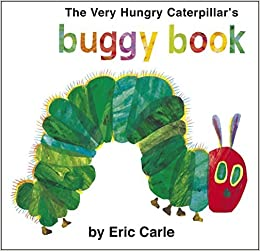 Very Hungry Caterpillar's Buggy Book (The Very Hungry Caterpillar) by Eric  Carle (2009-02-01): 0787721973973: Amazon.com: Books