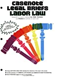 Labor Law : Adaptable to Courses Utilizing Cox, Bok, Gorman and Finkin's Casebook on Labor Law --01154106, Casenotes Publishing Co., Inc. Staff, 0874570964