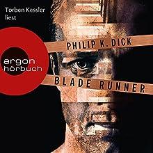 Blade Runner: Träumen Androiden von elektrischen Schafen? Hörbuch von Philip K. Dick Gesprochen von: Torben Kessler