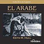 El Arabe (Dramatized)   Edith M. Hull