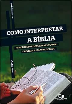 Série Cruciforme - Como interpretar a Bíblia