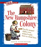 The New Hampshire Colony (True Books: American History (Paperback))