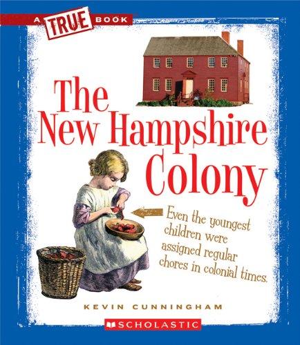 The New Hampshire Colony (True Books)