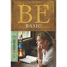 Be Basic (Genesis 1-11): Believing the Simple Truth of God's Word (The BE Series Commentary)
