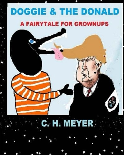 DOGGIE & The Donald: A Fairytale for Grownups