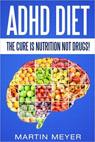 01402db289190 ADHD Diet: The Cure Is Nutrition Not Drugs (For: Children, Adult ADD ...
