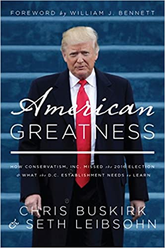 Buskirk and Leibsohn – American Greatness: How Conservatism, Inc. Missed the 2016 Election & What the D.C. Establishment Needs to Learn