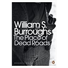 The Place of Dead Roads (Penguin Modern Classics) by William S Burroughs (29-Jan-2015) Paperback