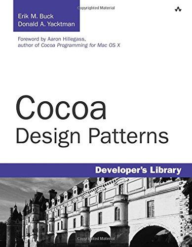Cocoa Design Patterns by Buck, Erik M./ Yacktman, Donald A.