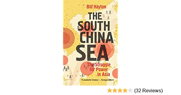 Amazon the south china sea the struggle for power in asia amazon the south china sea the struggle for power in asia ebook bill hayton kindle store fandeluxe Image collections