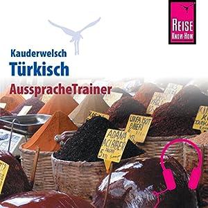 Türkisch (Reise Know-How Kauderwelsch AusspracheTrainer) Hörbuch