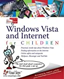 Windows Vista and Internet for Children: The Best Book about Computers for Kids Grade 3 and Up (Computer Books for Children)